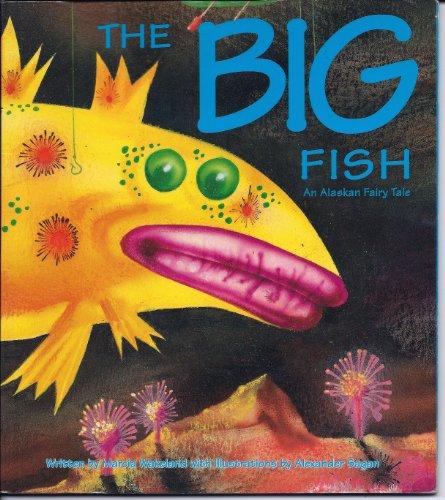 9780963508324: The Big Fish : An Alaskan Fairy Tale