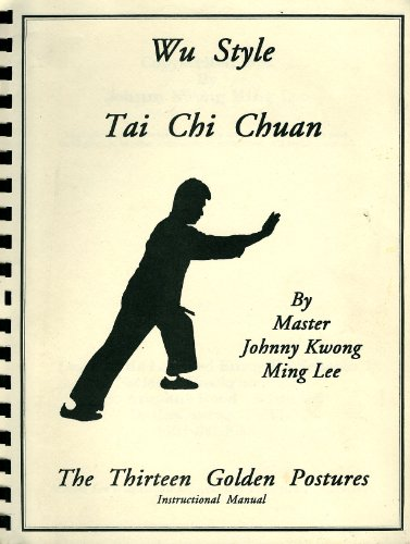 9780963508713: Wu Style Tai Chi Chuan: The 13 Golden Postures