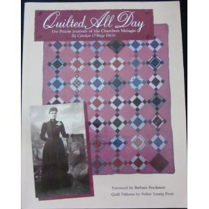 9780963509208: Quilted All Day: The Prairie Journals of Ida Chambers Melugin