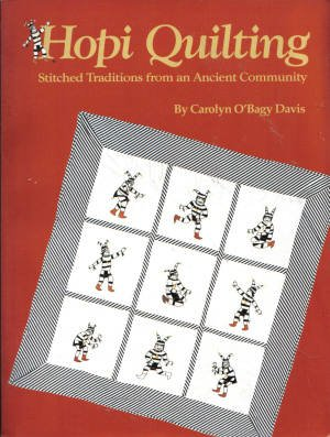 Hopi Quilting : Stitched Traditions from an: Carolyn O. Davis