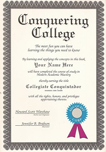 9780963511102: Conquering College: The Most Fun You Can Have Learning the Things You Need to Know