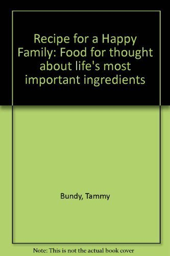 9780963511218: Recipe for a Happy Family: Food for thought about life's most important ingredients