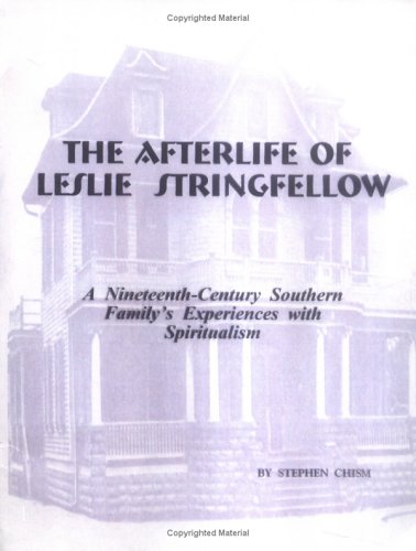 9780963515254: The Afterlife of Leslie Stringfellow: A Nineteenth-century Southern Family's Experiences With Spiritualism
