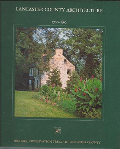 Lancaster County Architecture 1700-1850: Lestz, Gerald S.