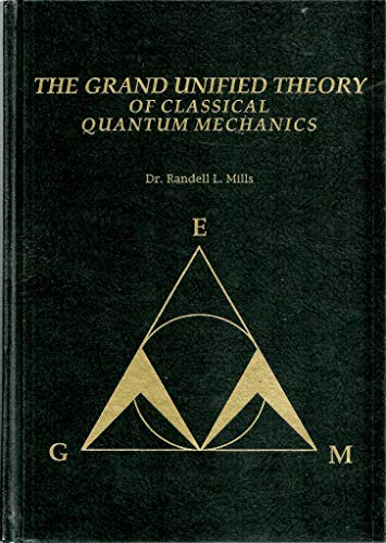 9780963517135: The Grand Unified Theory of Classical Quantum Mechanics