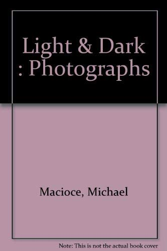 Light & dark: Michael Macioce