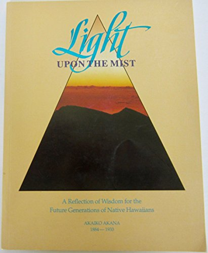 9780963517302: Light Upon the Mist: A Reflection of Wisdom for the Future Generations of Native Hawaiians
