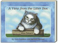 A View from the Litter Box: A Guide to Life from Miss Behavin': Gastfield, Gail; Record, ...