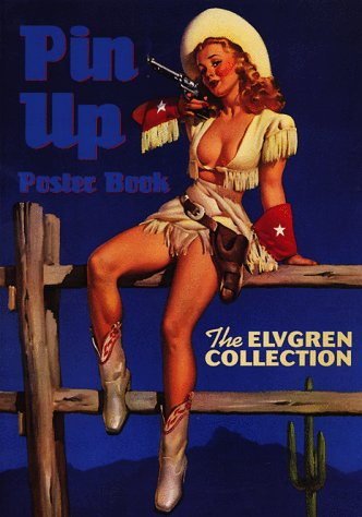 9780963520258: Pin-Up Poster Book: The Elvgren Collection