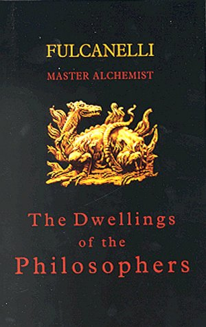 The Dwellings of the Philosophers (Les demeures: Fulcanelli; Brigitte Donvez
