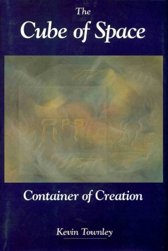 The Cube of Space: Container of Creation: Townley, Kevin