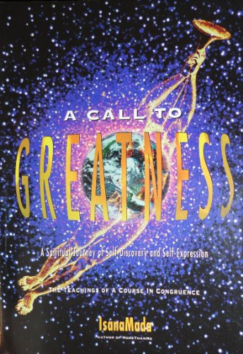 9780963521811: A Call to Greatness: A Spiritual Journey of Self-Discovery and Self-Expression