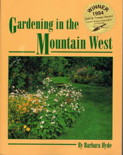 9780963522405: Gardening in the Mountain West