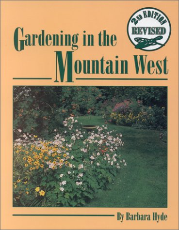 9780963522436: Gardening in the Mountain West