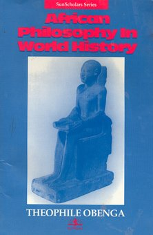 9780963524591: African Philosophy in World History