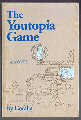 9780963524607: The Youtopia Game: A Novel [Taschenbuch] by
