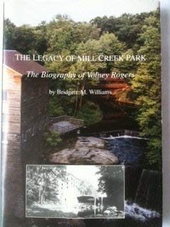 The Legacy of Mill Creek Park - A biography of Volney Rogers