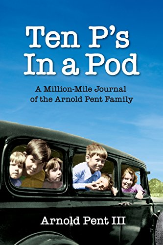 9780963527219: Ten P's in a Pod: A Million-Mile Journal of the Arnold Pent Family