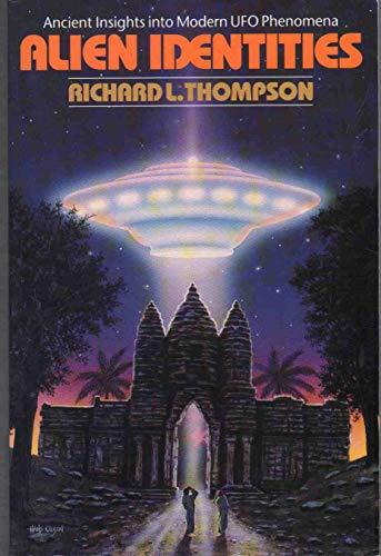 9780963530912: Alien Identities: Ancient Insights into Modern UFO Phenomena