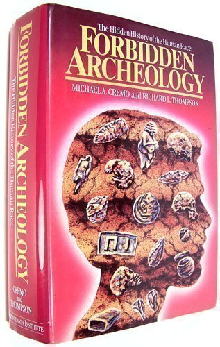 9780963530981: Forbidden Archeology: The Hidden History of the Human Race