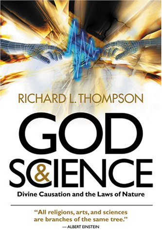 God and Science: Divine Causation and the: Thompson, Richard L.