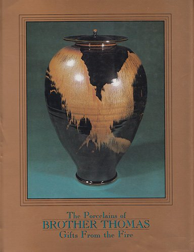 9780963531803: Gifts From The Fire: The Porcelains Of Brother Thomas