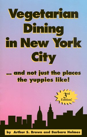 9780963533814: Vegetarian Dining in New York City: And Not Just the Places Yuppies Like