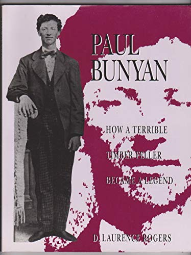 9780963536914: Paul Bunyan:How a Terrible Timber Feller Became a Legend