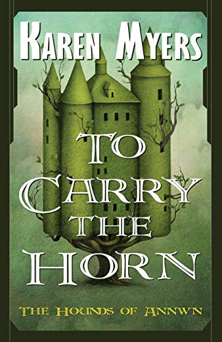 9780963538406: To Carry the Horn: Volume 1 (The Hounds of Annwn)