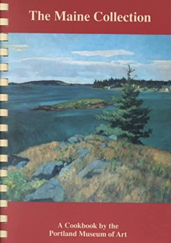 9780963538604: The Maine Collection - A Cookbook by the Portland Museum of Art