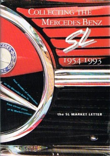 9780963539403: Collecting the Mercedes Benz SL 1954-1993