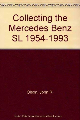9780963539410: Collecting the Mercedes Benz SL 1954-1993
