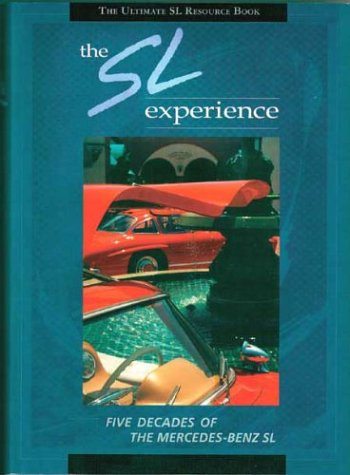 9780963539427: The Sl Experience: The Ultimatemercedes-Benz Sl