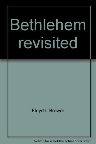 Bethlehem revisited: A bicentennial story, 1793-1993: Brewer, Floyd I.