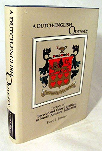 A Dutch-English Odyssey: Stories of Brewer and Estey Families in North America 1636-1996