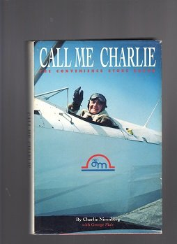 9780963541901: Call Me Charlie: The Convenience Store Baron