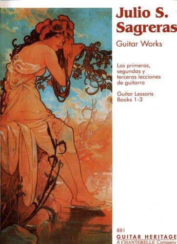 9780963542861: Julio S Sagreras Guitar Works Guitar Lessons Books 1 - 3