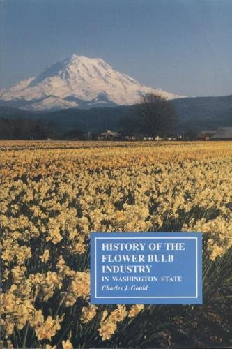 9780963543806: History of the flower bulb industry in Washington State