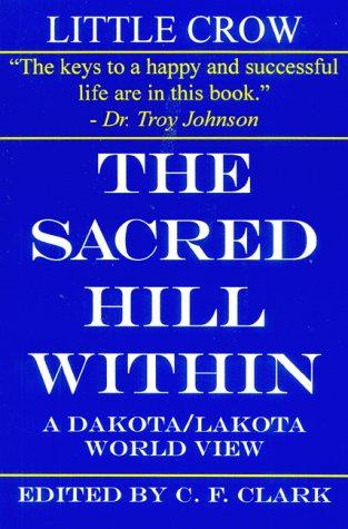 The Sacred Hill Within: A Dakota/Lakota World View: Crow, Little