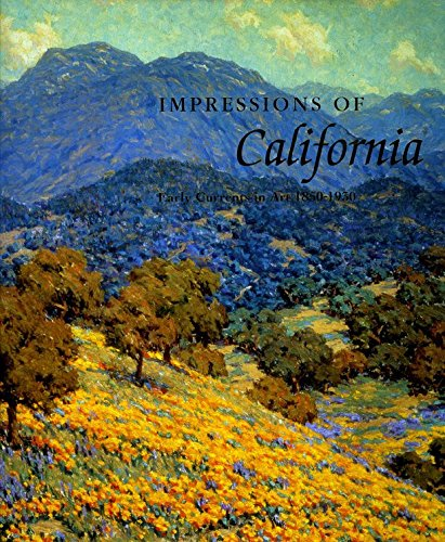 Impressions of California: Early Currents in Art 1850-1930