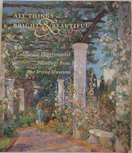 All Things Bright and Beautiful : California: Harvey L. Jones;