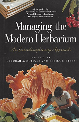 Managing the Modern Herbarium: An Interdisciplinary Approach: Deborah A. Metsger,