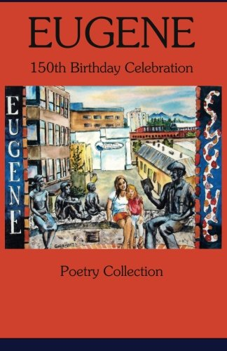 9780963549921: Eugene 150th Birthday Celebration Poetry Collection