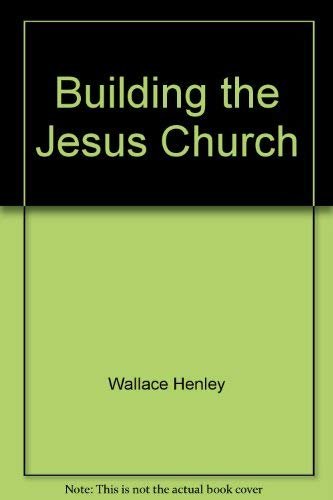 Building the Jesus Church: Henley, Wallace