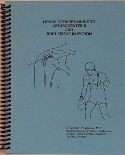 9780963553430: House Officers Guide to Arthrocentesis and Soft Tissue Injection