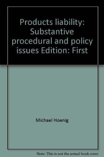 9780963554901: Products liability: Substantive, procedural, and policy issues
