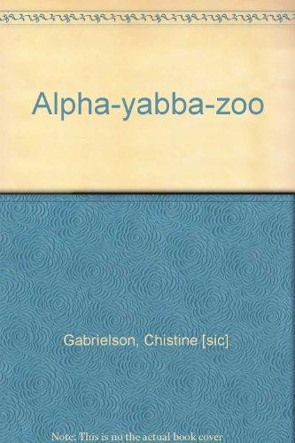 Alpha-yabba-zoo: Gabrielson, Chistine [sic].