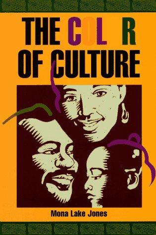 The Color of Culture: Jones, Mona Lake;Jones,