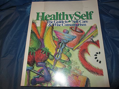 Healthy Self: The Guide to Self-care & Wise Consumerism