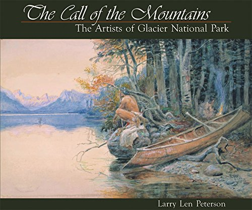9780963564276: The Call of the Mountains: The Artists of Glacier National Park